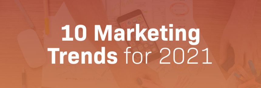 10 marketing trends for 2021 cover image