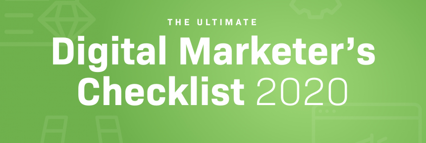 The Ultimate Digital Marketing Checklist + PDF Template (Fully Updated for 2020)