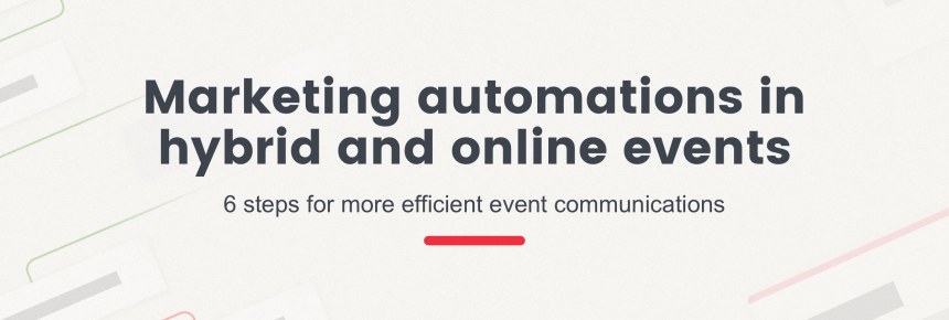 marketing automations in hybrid and online events 6 steps for more efficient event communications