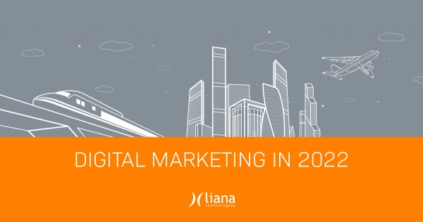 14 Digital Marketing Predictions for 2022 [+ Infographic] - Liana Technologies