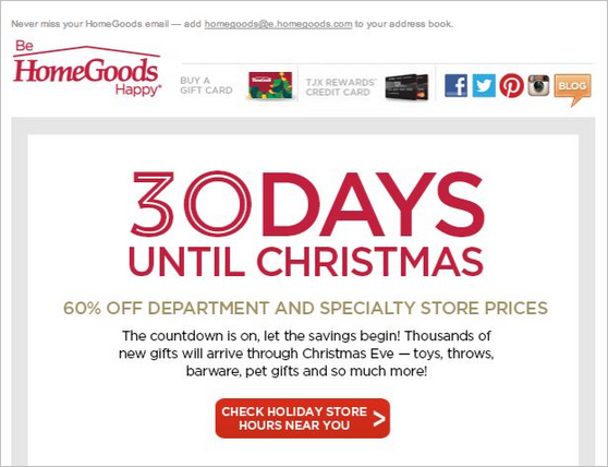 The countdown used in HomeGoods newsletter may trigger a customer to visit a webstore right now