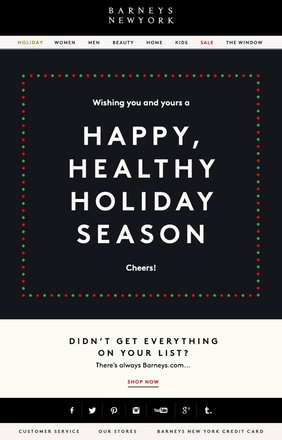 The dos and donts of seasons greeting emails liana technologies the newsletter of barneys new york contains neutral greetings and will cater to customers with different m4hsunfo
