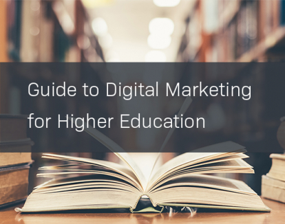 Guide: Digital Marketing for Higher Education