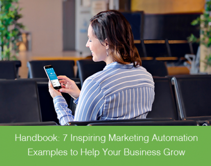 Handbook: 7 Inspiring Marketing Automation Examples to Help Your Business Grow
